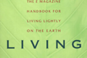 Green Living: E Magazine's Book of Lifestyle Choices
